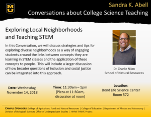 Exploring Local Neighborhoods and Teaching STEM: In this Conversation, we will discuss strategies and tips for exploring diverse neighborhoods as a way of engaging students around the links between what they are concepts they are learning in STEM classes and the application of these concepts to people. This will include a larger discussion of how broader questions of inclusion and social justice can be integrated into this approach.